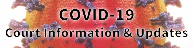 Covid-19 information and updates from the courts